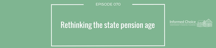 Podcast 070: Rethinking the state pension age