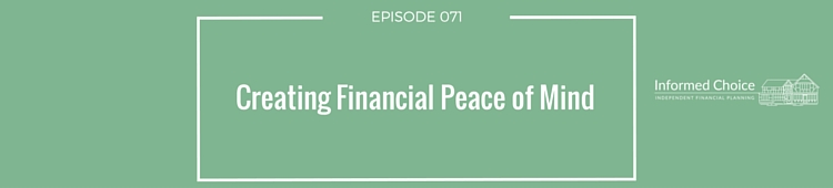 Podcast 071: Creating Financial Peace of Mind
