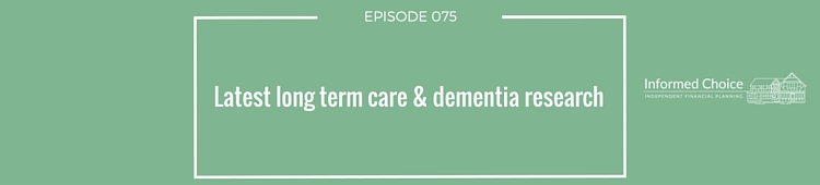 Podcast 075: Latest long term care & dementia research