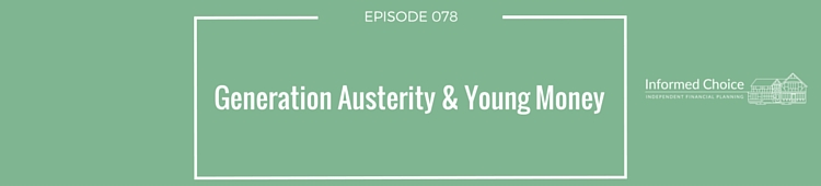 Podcast 078: Generation Austerity & Young Money