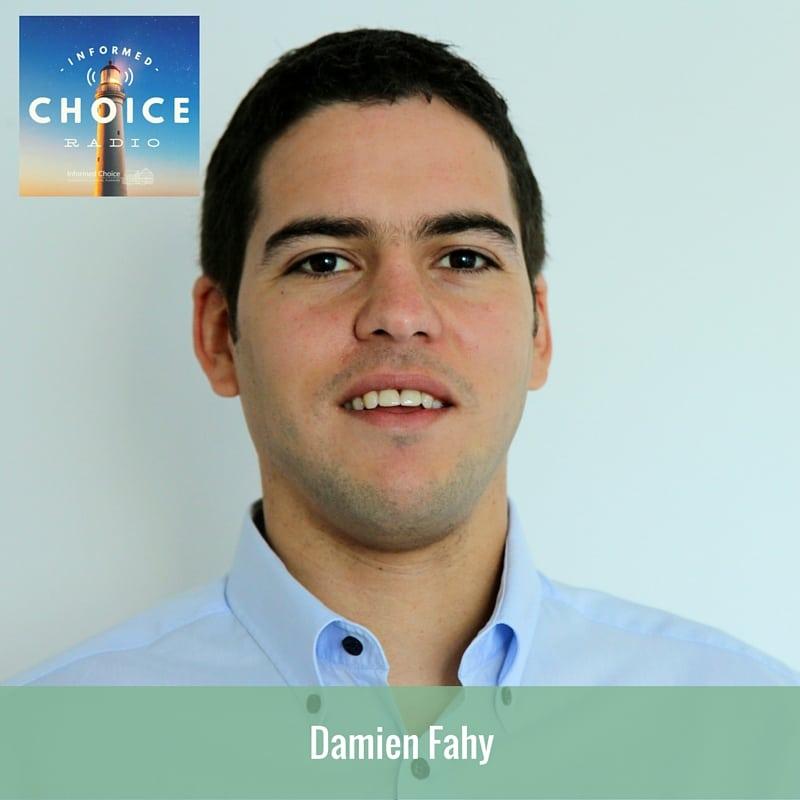 Informed Choice Radio 093: Damien Fahy, Money to the Masses