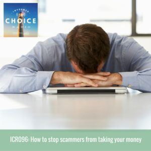 Informed Choice Radio 096: How to stop scammers from taking your money