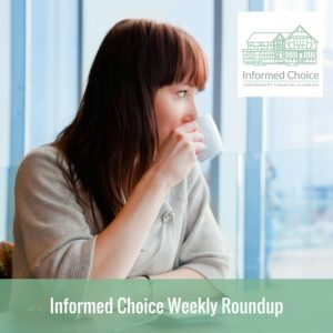Informed Choice Weekly Roundup