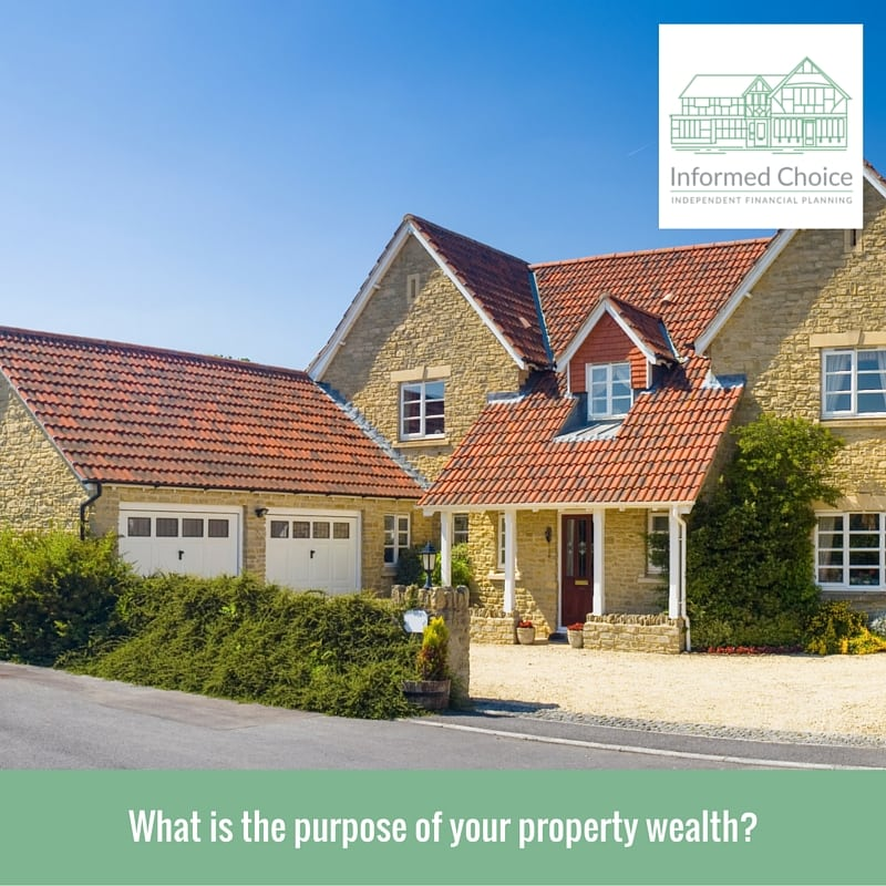 What is the purpose of your property wealth?