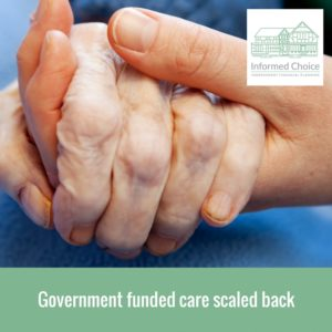 government funded care scaled back