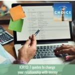 Informed Choice Radio 112: 7 quotes to change your relationship with money