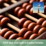 Informed Choice Radio 114: Multi-asset funds vs Brainless Portfolios
