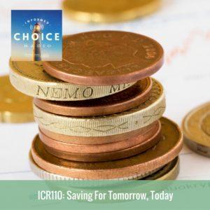 Informed Choice Radio 110_ Saving For Tomorrow, Today