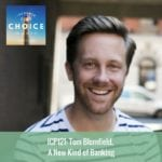 Informed Choice Radio 121: Tom Blomfield, A New Kind of Banking