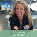 Informed Choice Radio 123: Lisa Stanley, Good With Money