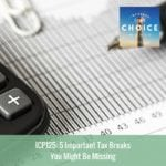 Informed Choice Radio 125: 5 Important Tax Breaks You Might Be Missing