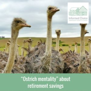 """""""Ostrich mentality"""" about retirement savings"""