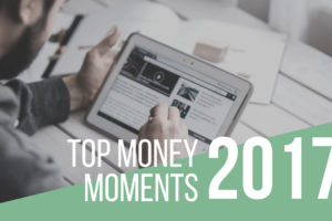 Top Money Moments in 2017